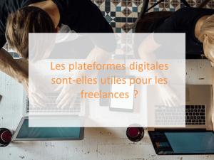 Les plateformes digitales sont-elles utiles pour les freelances ?