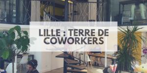 Lille : Terre de Coworkers