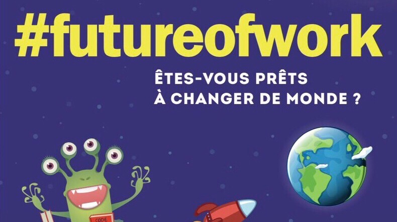 #futureofwork : Etes-vous prêts à changer le monde ?