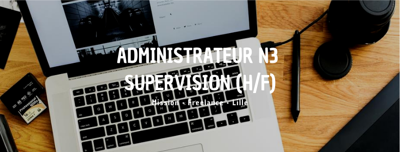 Administrateur N3 Supervision