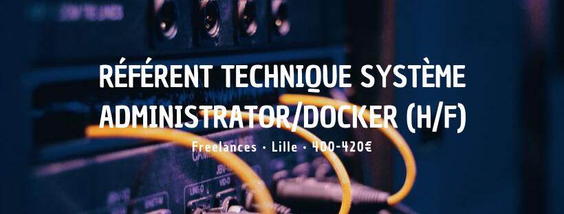 Référent technique Système Administrator/Docker (H/F)