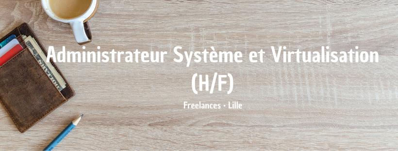 Administrateur Système et Virtualisation (H/F)