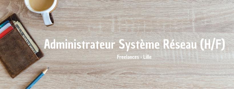 Administrateur Système Réseau (H/F)