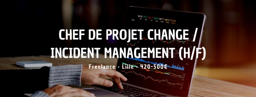 Chef de projet Change / Incident Management (H/F)