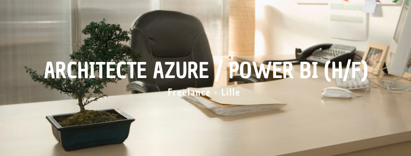 Architecte AZURE / Power BI (H/F)