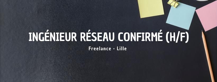 Ingénieur Réseau Confirmé (H/F)