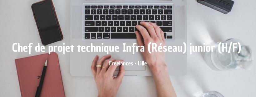 Chef de projet technique Infra (Réseau) junior (H/F)